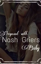 Pregnant with Nash Griers baby by TruelyYou