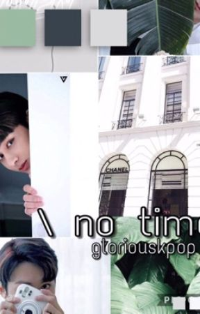 \ no time / - a Seventeen fanfic by gloriouskpop