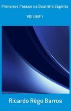 Primeiros Passos na Doutrina Espírita - Volume I by RicardoRBS