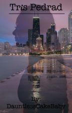 Tris Pedrad  by DauntlessCakeBaby