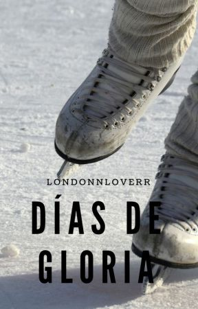 Días de Gloria by londonnloverr