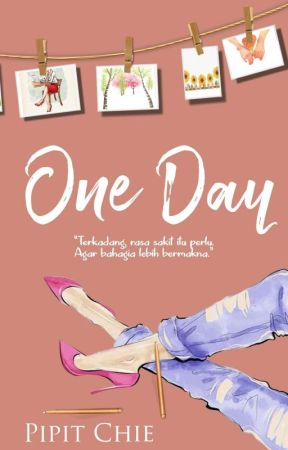 One Day by Pipit_Chie
