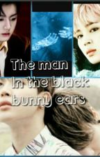 The man in the black bunny ears  [Vminkook story]   by BTS_kpop_1223