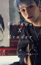 Vernon X Reader [IN EDITING] by screeches_in_whale