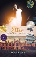 Ellie (EM ANDAMENTO E EM REVISÃO) by PaulaHydraMello