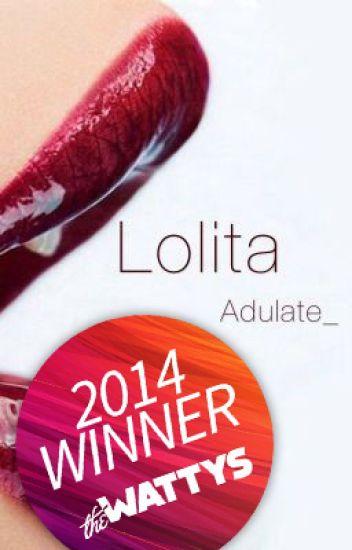 L O L I T A (WattyAwards2014 // COMPLETED ✔️)