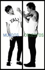 Mundos opuestos [Larry Stylinson] by supermanhxrry