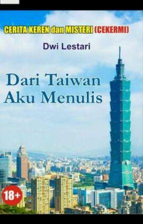 Dari Taiwan Aku Menulis - BAB II - Wattpad