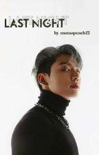 LAST NIGHT [Jungkook x Reader]  ✔ by momopeach12