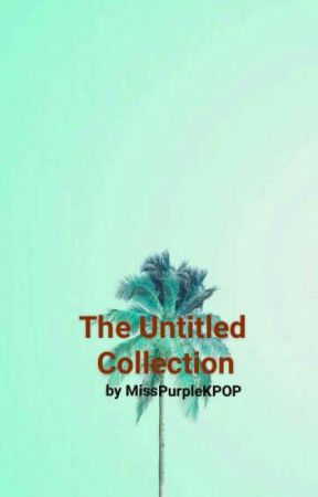The Untitled Collection by MissPurpleKPOP by WeiboWeebly29