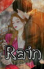 Rain [LENGKAP, TAHAP REVISI] by fikadk