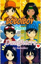 Boboiboy: Sons and Daughters [ON-EDIT]  by BuRocks17