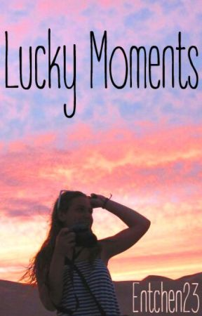 Lucky Moments by Entchen23