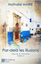 Nolan et Touzani - Tome 3 - Par-delà les illusions - Chapitre 1 by MixEditions