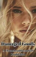 DAMAGED GOODS by WhisperOfSouls