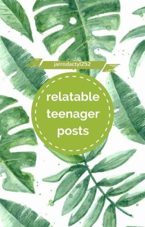 Relatable Posts by Jarrodactyl252