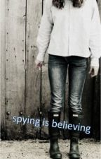 Spying Is Believing (Gallagher Girl Fan Fiction) by lydvarn