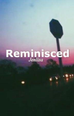 Reminisced | JenLisa by SilentHeemi
