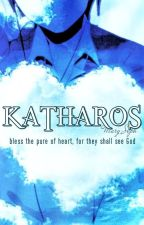 K A T H A R O S ✝ by ArimaMary