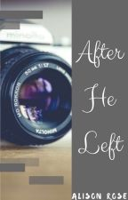 After He Left (WTCO & TBWCMN Sequel) by ReactionBlonde
