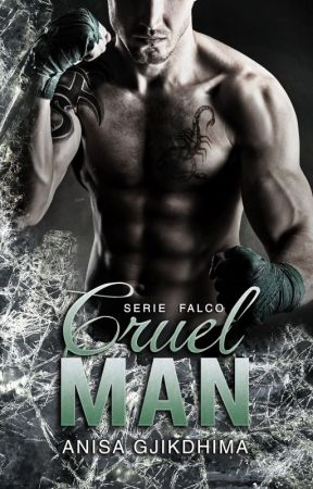 CRUEL MAN - Serie Falco Vol.2 by ILoveMyCrazyAngel