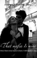 That mafia is mine. by Elyna_07