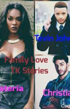 Family Love(completed story) by ShantrellKing