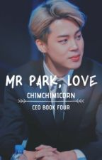 Mr Park, Love || CEO 4 || PJM & KNJ || ✔ by chimchimicorn