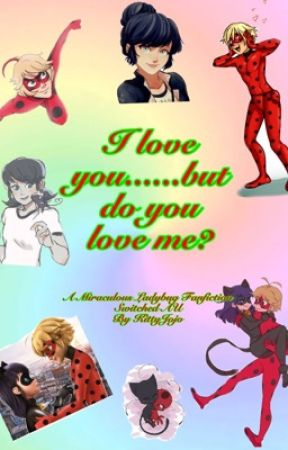 I love you   but do you love me? - Miraculous Ladybug