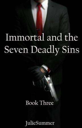 Immortal and The Seven Deadly Sins (Book Three in Angels, Gods & Demons series) by AllyLaly