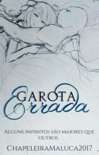 Garota Errada by ChapeleiraMaluca2018