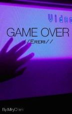 GAME OVER •ERERI• by MiryChan