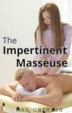 The Impertinent Masseuse  [18+] by maxcarezza