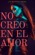 NO CREO EN EL AMOR #Dammys2018 by -Dobar-