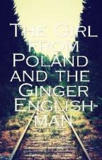 The Girl from Poland and Ginger Englishman by MinervaRavenkey24