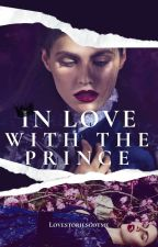 In Love With The Prince by Lovestoriesgotme