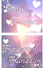 Only A Dream - Das Königreich der Herzen by TheLupus_Licia