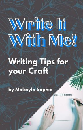Writing Tips for YOUR Craft by MakaylaSophia