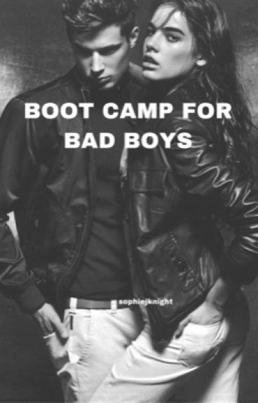 Boot Camp for Bad Boys