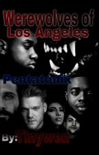 Werewolves of Los Angeles--Pentatonix by Tinywen