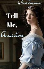 Dites-moi, Ancêtres by rose_picquenard_1406