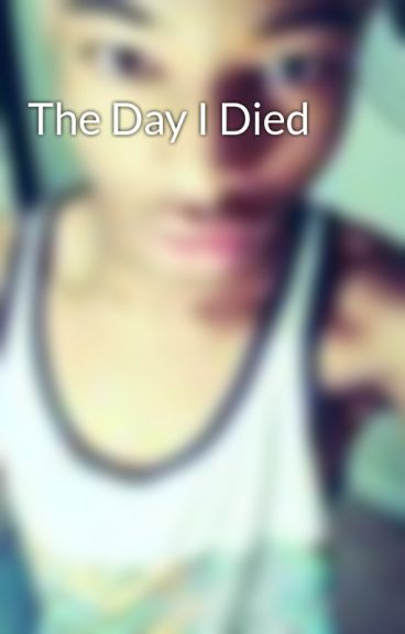 The Day I Died by devolution