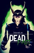 Dead Past || Loki FF by JelonekLoki