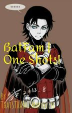 Batfam | One shots | Disscontinued! by ThatSTRANGEMarvelite