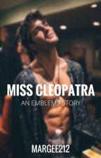 Miss Cleopatra (A Drew Chadwick/Emblem3 Fan Fic) by margee212