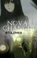 Nova Chance? (Em revisão) by Tulipa09