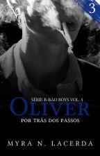 OLIVER - POR TRÁS DOS PASSOS by MyraNLacerda