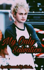 My Only Salvation [Muke] *Hiatos* by IeroWayIero