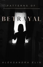 Patterns of Betrayal by A_Elin