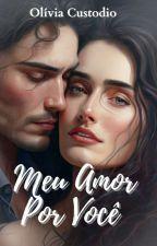 Meu Amor Por Você by famousinternatdamie
